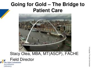 Going for Gold – The Bridge to Patient Care