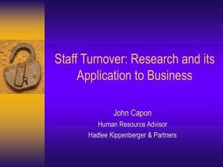 Staff Turnover: Research and its Application to Business
