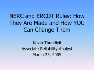 NERC and ERCOT Rules: How They Are Made and How YOU Can Change Them