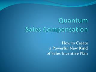 Quantum Sales Compensation