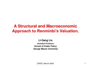 A Structural and Macroeconomic Approach to Renminbi�s Valuation.