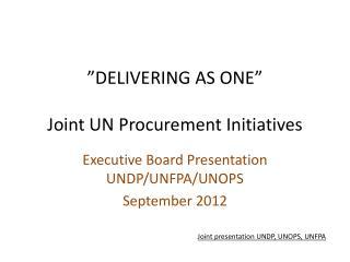 """DELIVERING AS ONE"" Joint UN Procurement Initiatives"