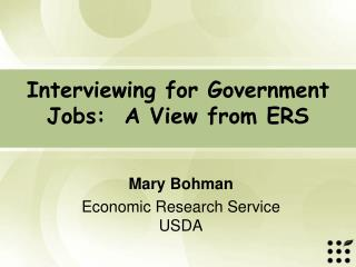 Interviewing for Government Jobs:  A View from ERS
