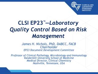 CLSI EP23 � �Laboratory Quality Control Based on Risk Management
