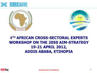 4 TH AFRICAN  CROSS-SECTORAL EXPERTS  WORKSHOP  ON THE 2050 AIM-STRATEGY 19-21 APRIL  2012,
