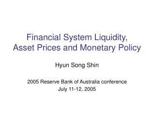 Financial System Liquidity, Asset Prices and Monetary Policy