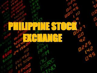PHILIPPINE STOCK EXCHANGE