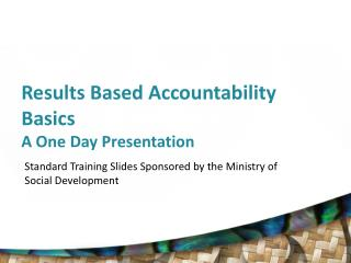 Results Based Accountability Basics A One Day Presentation