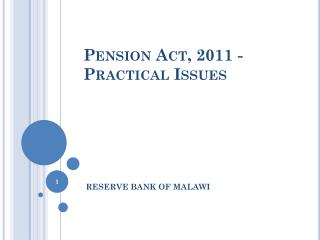 Pension Act, 2011 -Practical Issues