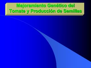 Mejoramiento Genético del Tomate y Producción de Semillas