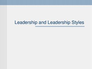 Leadership and Leadership Styles