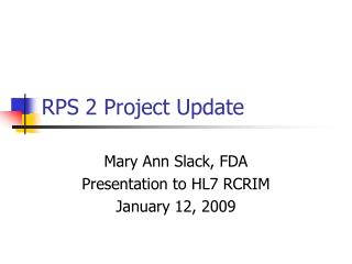 RPS 2 Project Update