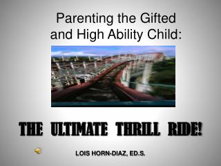 Parenting the Gifted  and High Ability Child: