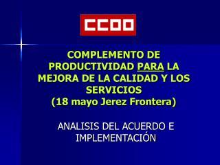 COMPLEMENTO DE PRODUCTIVIDAD PARA LA MEJORA DE LA CALIDAD Y LOS SERVICIOS  18 mayo Jerez Frontera
