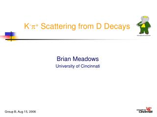 K -  +  Scattering from D Decays