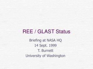 REE / GLAST Status
