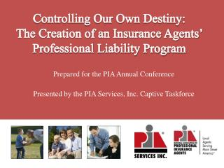 Controlling Our Own Destiny:   The Creation of an Insurance Agents' Professional Liability Program