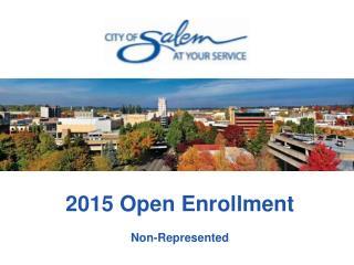 2015  Open Enrollment Non-Represented
