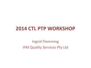 2014 CTL PTP WORKSHOP
