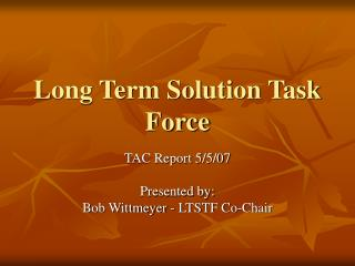 Long Term Solution Task Force