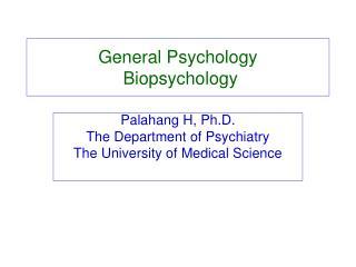 General Psychology  Biopsychology