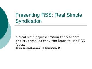 Presenting RSS: Real Simple Syndication