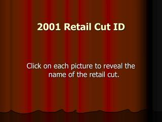 2001 Retail Cut ID