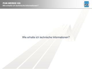 Wie erhalte ich technische Informationen?