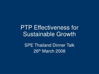PTP Effectiveness for Sustainable Growth