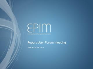 Report User Forum meeting