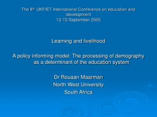 The 8 th  UKFIET International Conference on education and development 13-15 September 2005