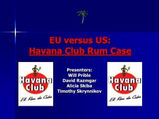 EU versus US: Havana Club Rum Case
