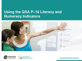 Using the QSA P–10 Literacy and Numeracy Indicators