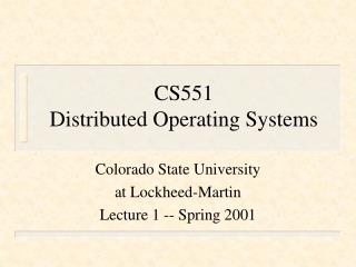CS551 Distributed Operating Systems