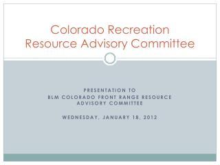 Colorado Recreation  Resource Advisory Committee