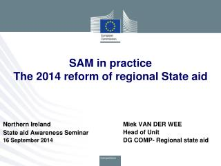 SAM in practice The 2014 reform of regional State aid