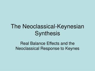 The Neoclassical-Keynesian Synthesis