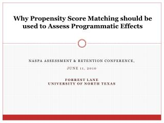 Why Propensity Score Matching should be used to Assess Programmatic Effects