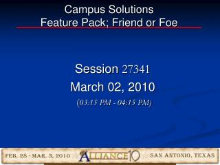 Campus Solutions Feature Pack; Friend or Foe