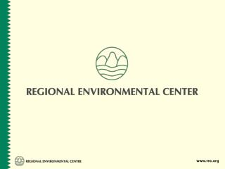 The Regional Environmental Center for Central and Eastern Europe (REC)