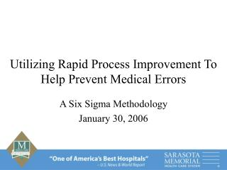 Utilizing Rapid Process Improvement To  Help Prevent Medical Errors