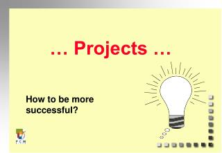 … Projects …