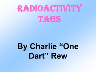 Radioactivity Tags