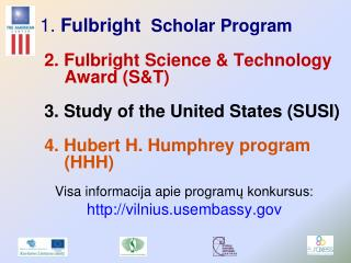 1. Fulbright  Scholar Program        2. Fulbright Science  Technology                  Award ST      3. Study of the Uni