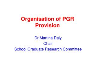 Organisation of PGR Provision