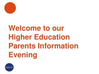 Welcome to our Higher Education Parents Information Evening