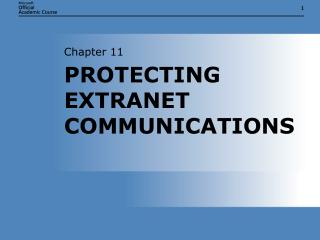 PROTECTING EXTRANET COMMUNICATIONS