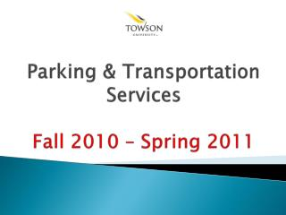 Parking  Transportation Services  Fall 2010   Spring 2011
