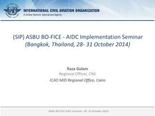 (SIP) ASBU  BO-FICE  - AIDC  Implementation Seminar (Bangkok, Thailand, 28- 31 October 2014 )