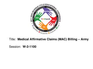 Title:   Medical Affirmative Claims (MAC) Billing – Army Session:   W-2-1100